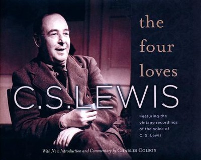 The Four Loves: Featuring the vintage BBC recordings of C.S. Lewis- unabridged audio book on CD  -     Narrated By: C.S. Lewis, Charles Colson     By: C.S. Lewis