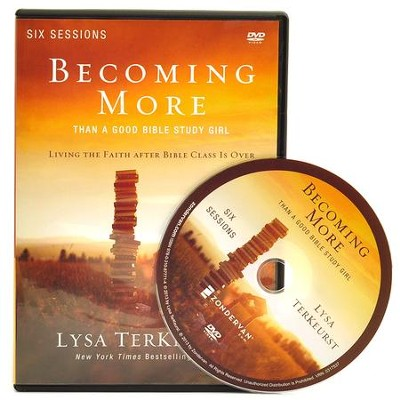 Becoming More Than a Good Bible Study Girl: A DVD Study: Living the Faith after Bible Class Is Over  -     By: Lysa TerKeurst