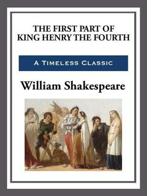 The First Part of King Henry the Fourth - eBook  -     By: William Shakespeare