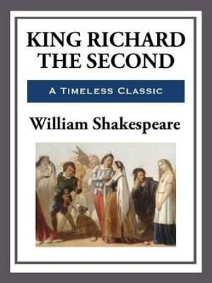 King Richard the Second - eBook  -     By: William Shakespeare