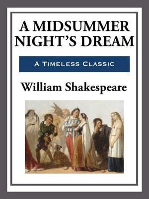 A Midsummer Night's Dream - eBook  -     By: William Shakespeare