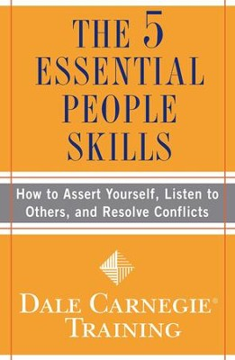 The 5 Essential People Skills: How to Assert Yourself, Listen to Others, and Resolve Conflicts - eBook  -     By: Dale Carnegie Training