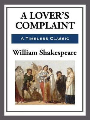 A Lover's Complaint - eBook  -     By: William Shakespeare