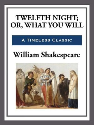 Twelfth Night - eBook  -     By: William Shakespeare