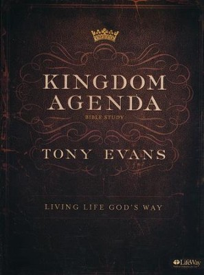 Kingdom Agenda: Living Life God's Way - Member Book  -     By: Tony Evans