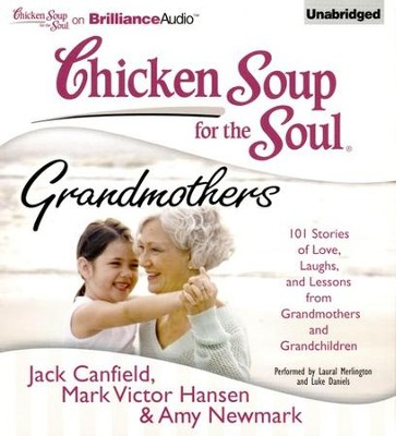 Chicken Soup for the Soul: Grandmothers - unabridged audio  book on CD    -     By: Jack Canfield, Mark Victor Hansen, Amy Newmark