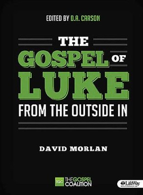 The Gospel of Luke: From the Outside In, Member Book  -     By: Don A. Carson, David Morlan