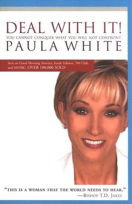 Deal with It! You Cannot Conquer What You Will Not  -     By: Paula White