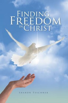 Finding Freedom in Christ - eBook  -     By: Sharon Teschner
