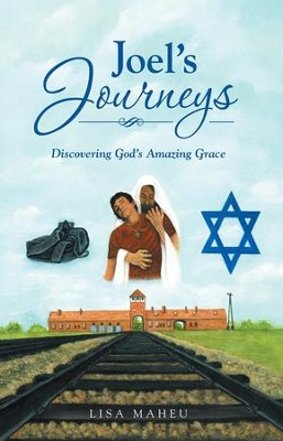 Joel's Journeys: Discovering God's Amazing Grace - eBook  -     By: Lisa Maheu