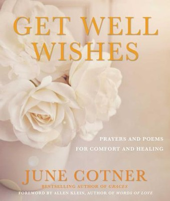 Get Well Wishes: Prayers and Poems for Comfort and Healing - eBook  -     Edited By: June Cotner