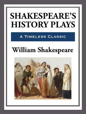 Shakespeare's History Plays - eBook  -     By: William Shakespeare