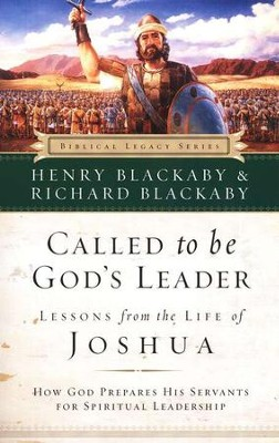 Called to Be God's Leader: Lessons from the Life of Joshua, softcover  -     By: Henry T. Blackaby