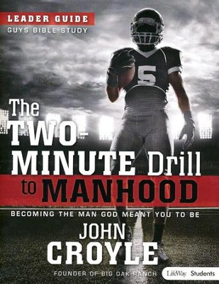 The Two-Minute Drill to Manhood: Student Edition (Leader Guide)  -     By: John Croyle