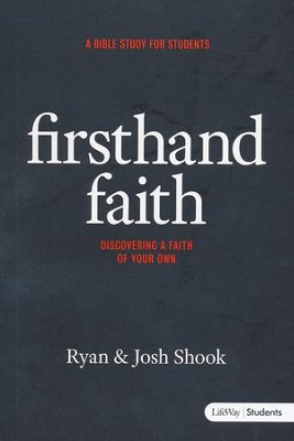 Firsthand Faith: Discovering a Faith of Your Own Member Book  -     By: Ryan Shook, Josh Shook