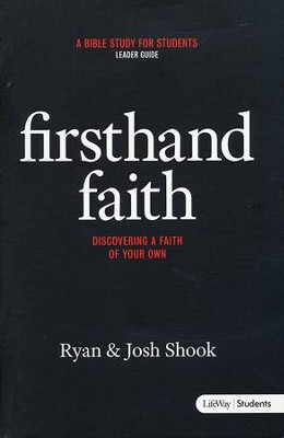 Firsthand Faith: Discovering a Faith of Your Own (Leader Guide)  -     By: Josh Shook, Ryan Shook