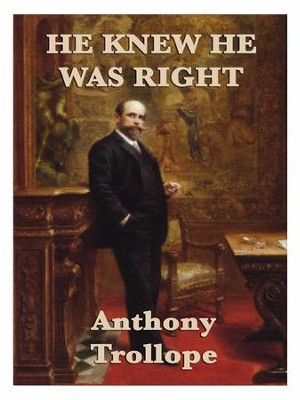 He Knew He Was Right - eBook  -     By: Anthony Trollope