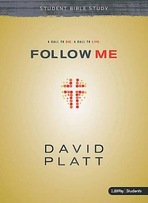 Follow Me: Student Bible Study, Member Book  -     By: David Platt