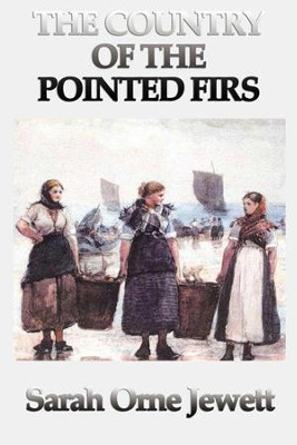 Country of the Pointed Firs - eBook  -     By: Sarah Orne Jewett