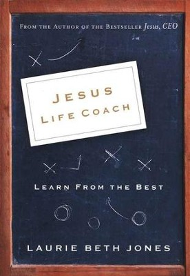 Jesus, Life Coach: Learn From the Best  -     By: Laurie Beth Jones
