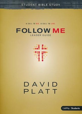 Follow Me: Student Bible Study (Leader Guide)  -     By: David Platt