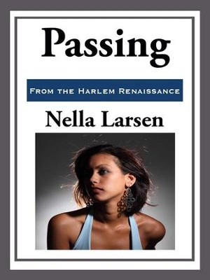 Passing - eBook  -     By: Nella Larsen