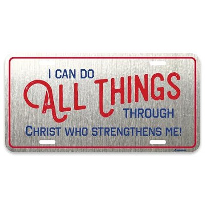 I Can Do All Things Through Christ Who Strengthens Me License Plate  -