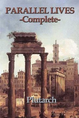 Parallel Lives - Complete - eBook  -     By: Plutarch