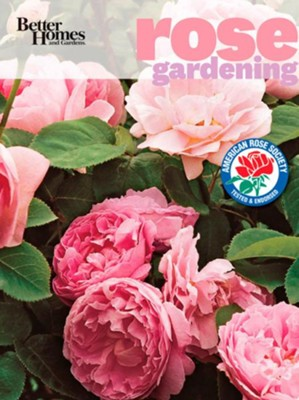 Better Homes & Gardens Rose Gardening  -