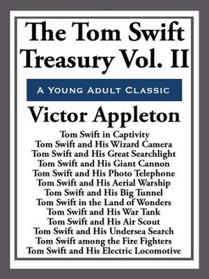 The Tom Swift Treasury Volume II - eBook  -     By: Victor Appleton