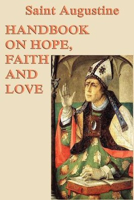 Handbook on Hope, Faith and Love - eBook  -     By: Saint Augustine