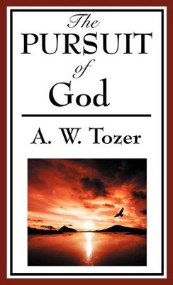 The Pursuit of God - eBook  -     By: A.W. Tozer