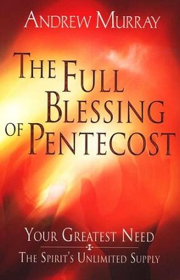The Full Blessing of Pentecost   -     By: Andrew Murray