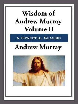 The Wisdom of Andrew Murray Volume II - eBook  -     By: Andrew Murray