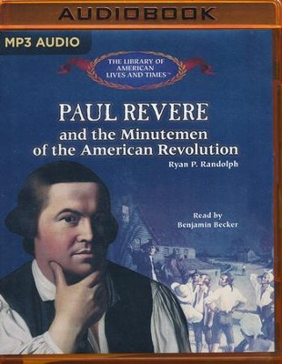 Paul Revere and the Minutemen of the American Revolution - unabridged audio book on MP3-CD  -     Narrated By: Benjamin Becker     By: Ryan P. Randolph