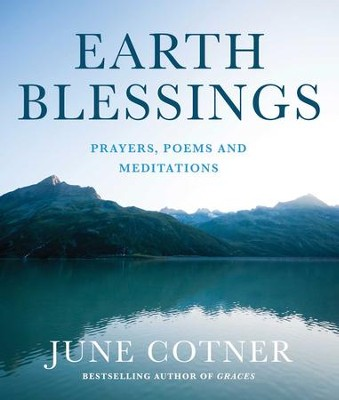 Earth Blessings: Prayers, Poems and Meditations - eBook  -     Edited By: June Cotner