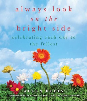 Always Look on the Bright Side: Celebrating Each Day to the Fullest - eBook  -     Edited By: Allen Klein