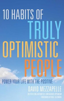 10 Habits of Truly Optimistic People: Power Your Life with the Positive - eBook  -     By: David Mezzapelle