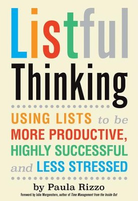 Listful Thinking: Using Lists to Be More Productive, Successful and Less Stressed - eBook  -     By: Paula Rizzo