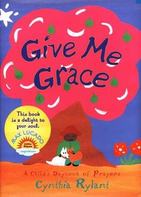 Give Me Grace: A Child's Daybook of Prayers, Little Simon  Inspirations  -     By: Cynthia Rylant