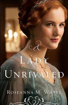 A Lady Unrivaled (Ladies of the Manor Book #3) - eBook  -     By: Roseanna M. White