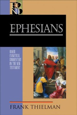 Ephesians (Baker Exegetical Commentary on the New Testament) - eBook  -     By: Frank S. Thielman