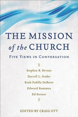 The Mission of the Church: Five Views in Conversation - eBook  -     By: Craig Ott
