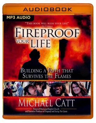 Fireproof Your Life: Building a Faith That Survives the Flames - unabridged audio book on MP3-CD  -     Narrated By: Tom Parks     By: Michael Catt