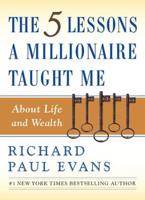 The Five Lessons a Millionaire Taught Me About Life and Wealth - eBook  -     By: Richard Paul Evans