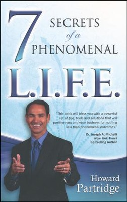 7 Secrets to a Phenomenal L.I.F.E.  -     By: Howard Patridge