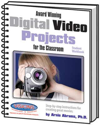 Award Winning Digital Video Projects for the Classroom Student Workbook  -     By: Arnie Abrams