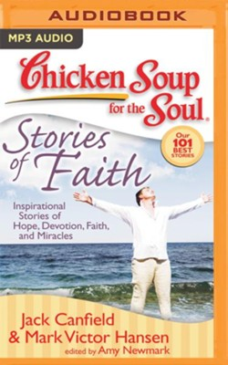 Chicken Soup for the Soul: Stories of Faith: Inspirational Stories of Hope, Devotion, Faith, and Miracles - unabridged audio book on MP3-CD  -     Narrated By: Sandra Burr, Tom Parks     Edited By: Amy Newmark     By: Jack Canfield, Mark Victor Hansen