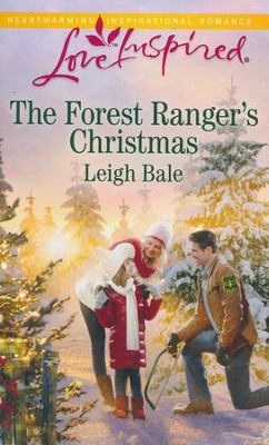 The Forest Ranger's Christmas  -     By: Leigh Bale