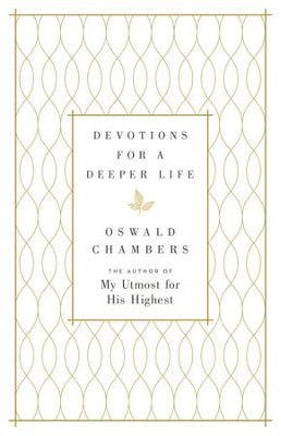 Devotions for a Deeper Life: A Daily Devotional - eBook  -     By: Oswald Chambers